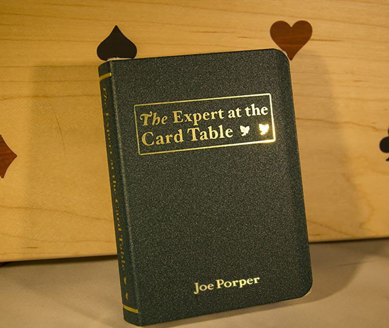 Show the world that YOU'RE the Expert at the Card Table!